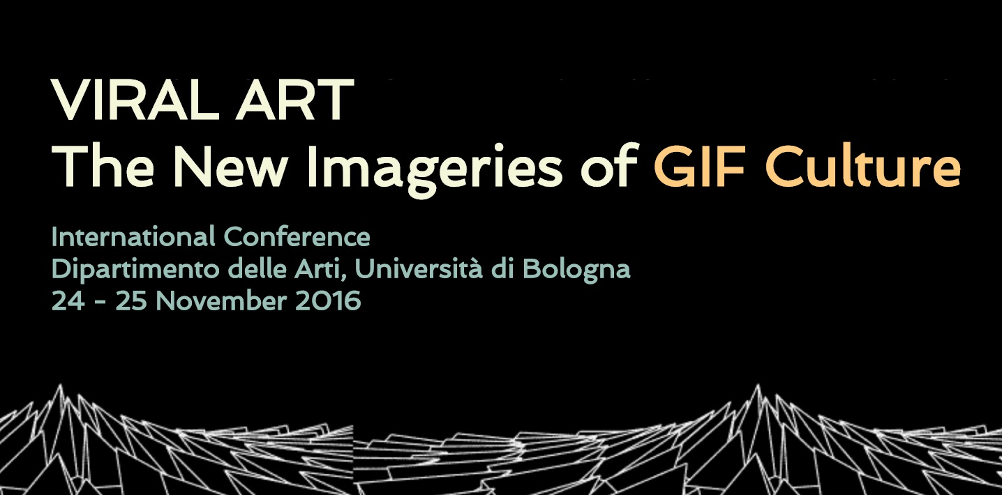 Viral Art. New Imageries of Gif Culture, Bologna