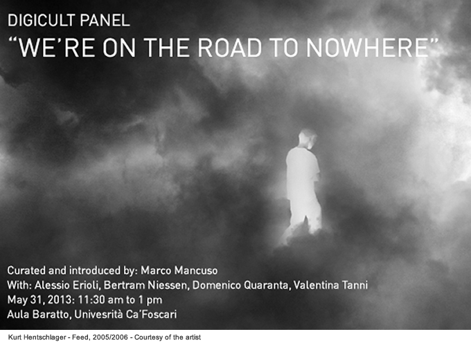 "2013 / Digicult Panel: ""We're on a road to nowhere"""