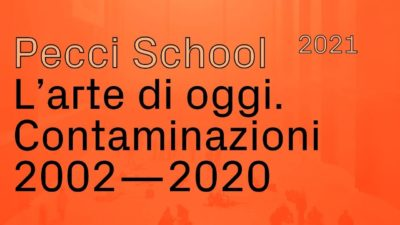 2021 / Pecci School 2021 – L'arte di oggi